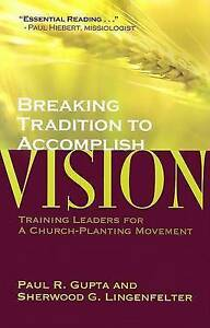 Breaking Tradition to Accomplish Vision: Training Leaders for a Church-Planting
