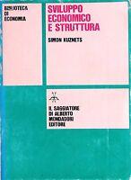SVILUPPO ECONOMICO E STRUTTURA  Kuznets  MONDADORI  Biblioteca di economia