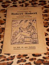 AVENTURES DE ROBERT-ROBERT - Louis Desnoyers - La Joie de nos Enfants, 1929