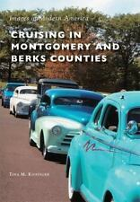 Cruising in Montgomery and Berks Counties (Images of Modern America)