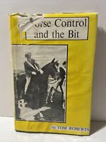 Horse Control and the Bit by Tom Roberts 8th Edition 1971 Vintage Horse Training