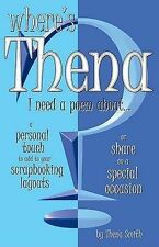 Where's Thena? I Need a Poem About...: Insightful and Witty Poems-ExLibrary