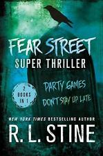 Fear Street: Fear Street Super Thriller : Party Games and Don't Stay up Late...