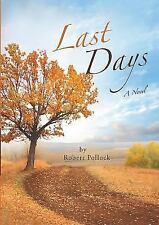 Last Days by Robert Pollock (2015, Paperback)