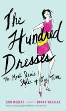 The Hundred Dresses : The Most Iconic Styles of Our Time by Erin McKean (2013, H