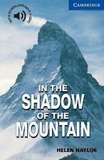 In The Shadow Of The Mountain Level 5 (cambridge English Readers): By Helen N...