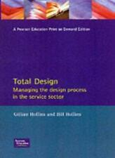 Total Design: Managing the Design Process in the Service Sector By Gillian Holl