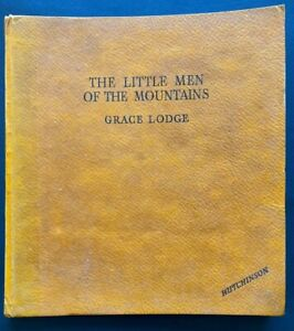 1947 1st THE LITTLE MEN OF THE MOUNTAINS Grace Lodge, FREE POST AUST