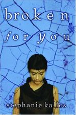 Broken for You by Stephanie Kallos