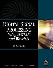 Digital Signal Processing Using Matlab and Wavelets by Michael Weeks (Mixed...