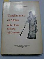 1966 - CASTELLAMMARE DI STABIA NELLA STORIA, NELL'ARTE NEL COSTUME