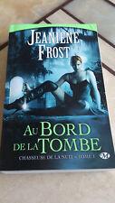Jeaniene Frost - Chasseuse de la nuit, tome 1 : Au bord de la tombe