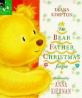The Bear Father Christmas Forgot (Picture Hippo), Kimpton, Diana, Very Good, Pap