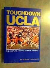 1982 Touchdown UCLA The Complete Account Of Bruin Football By Hendrik Van Leuven