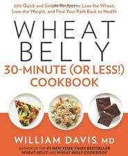 Wheat Belly 30-Minute (Or Less!) Cookbook: 200 Qui