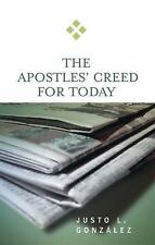 The Apostles' Creed for Today, , González, Justo L., Very Good, 2007-01-02,