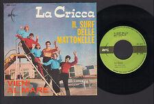 """7"""" LA CRICCA IL SURF DELLE MATTONELLE / VIENI AL MARE 1964 IZZO CIACCI MOGOL"""