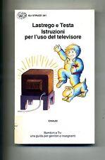Lastrego e Testa # ISTRUZIONE PER L'USO DEL TELEVISORE # Einaudi 1990