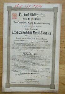 Alte Aktie Zuckerfabrik MUNZEL - HOLTENSEN 500 Mark / Partial Obligation 1912