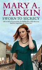 SWORN TO SECRECY, MARY A. LARKIN - PAPERBACK, NEW BOOK (A FORMAT)