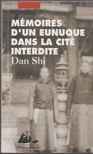 MEMOIRES D'UN EUNEUQUE DANS LA CITE INTERDITE Dan Shi livre roman Chine