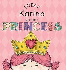Today Karina Will Be a Princess by Paula Croyle (2016, Hardcover)
