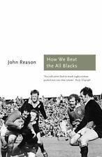 Sports Classics: How We Beat the All Blacks : The 1971 Lions Speak by John...