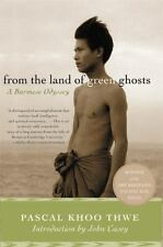 From the Land of Green Ghosts : A Burmese Odyssey by Pascal Khoo Thwe and.