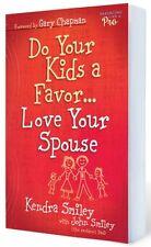 Do Your Kids a Favor...Love Your Spouse