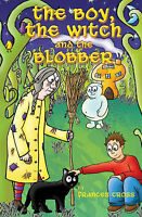 The Boy, the Witch and the Blobber by Frances Cross (Paperback) New Book