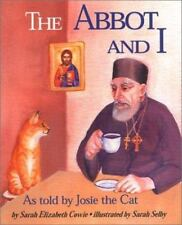 The Abbot and I: As Told by Josie the Cat by Sarah Elizabeth Cowie