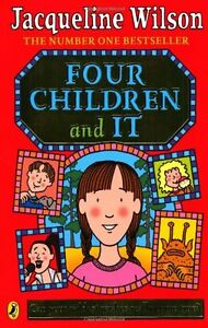 Four Children and It By Jacqueline Wilson. 9780141341446