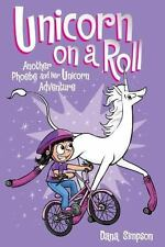 Unicorn on a Roll (Phoebe and Her Unicorn Series Book 2): Another Phoebe and ...