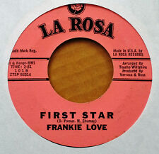 NORTHERN SOUL - FRANKIE LOVE - FIRST STAR b/w SAVE HER LOVE FOR ME - LA ROSA 45