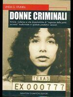 Donne criminali Amore, violenza e vite drammatiche di ragazze della porta...