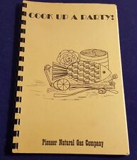 PIONEER NATURAL GAS COMPANY Cookbook Cook Book COOK UP A PARTY!