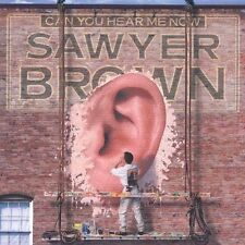 Audio CD Can You Hear Me Now - Sawyer Brown - Free Shipping