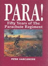 Para!: Fifty Years of the Parachute Regiment,Peter Harclerode