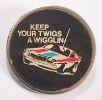KEEP YOUR TWIGS A WIGGLIN - Old OG Vtg 70/80`s Metal Pin Badge Rally Car Race