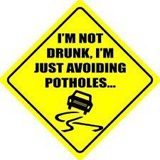 No estoy borracho soy evitar baches Pegatina de Coche Firmar, Calcomanía, Parachoques de seguridad van