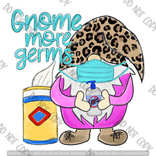 Gnome More Germs ~ Customize ~ Sublimation Transfer ~ Ready to Press