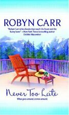 Never Too Late (MIRA),Robyn Carr
