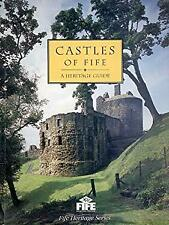 Castles of Fife: A heritage guide by Fawcett, Richard