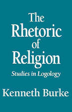 NEW The Rhetoric of Religion: Studies in Logology by Kenneth Burke