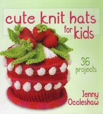 Cute Knit Hats for Kids: 36 Projects, Occleshaw, Jenny