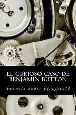 El Curioso Caso de Benjamin Button by F. Scott Fitzgerald (2016, Paperback)