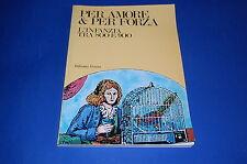 PER AMORE & PER FORZA L' infanzia tra '800 e '900 AA.VV. 1987 Edizioni Panini
