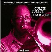 *NEW*  Curtis Fuller - I Will Tell Her (CD) . FREE UK P+P ......................