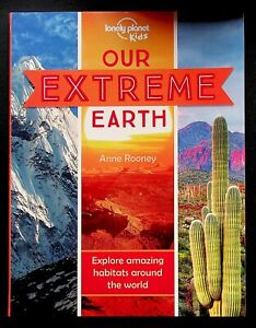 JEUNESSE 7-9 ANS / OUR EXTREME EARTH : EXPLORE AMAZING HABITATS AROUND THE WORLD