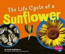 The Life Cycle of a Sunflower (Plant Life Cycles) Tagliaferro, Linda Library Bi